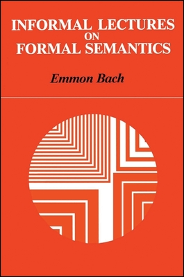 Informal Lectures on Formal Semantics - Bach, Emmon