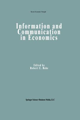 Information and Communication in Economics - Babe, Robert E (Editor)