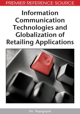 Information Communication Technologies and Globalization of Retailing Applications - Rajagopal
