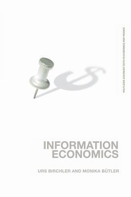 Information Economics - Birchler, Urs, and Butler, Monika, and B Tler, Monika