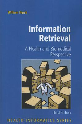 Information Retrieval: A Health and Biomedical Perspective - Hersh, William