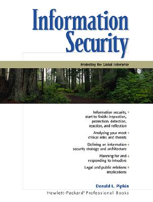 Information Security: Protecting the Global Enterprise - Pipkin, Donald L