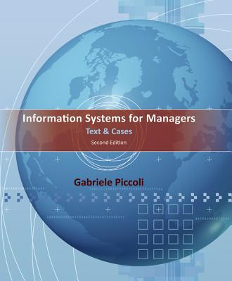 Information Systems for Managers: Text and Cases - Piccoli, Gabe