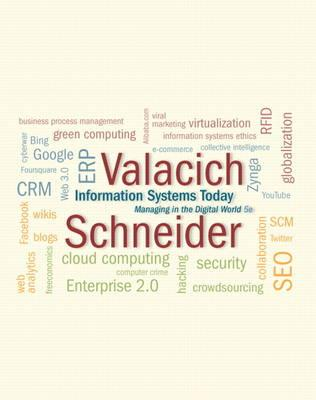 Information Systems Today - Valacich, Joseph S., and Schneider, Christoph