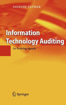 Information Technolgy Auditing: An Evolving Agenda - Pathak, Jagdish