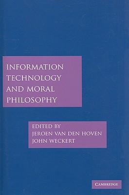 Information Technology and Moral Philosophy - Van Den Hoven, Jeroen (Editor)