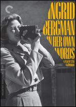 Ingrid Bergman: In Her Own Words - Stig Bjorkman