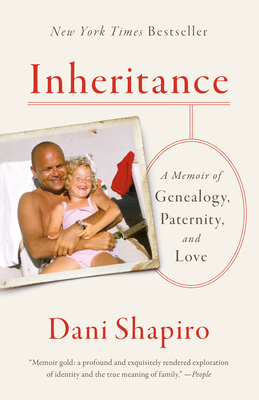 Inheritance: A Memoir of Genealogy, Paternity, and Love - Shapiro, Dani