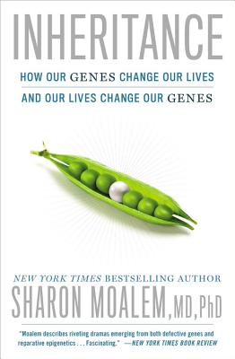 Inheritance: How Our Genes Change Our Lives--And Our Lives Change Our Genes - Moalem, Sharon, Dr.