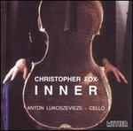 Inner: Cello Music by Christopher Fox