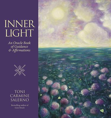 Inner Light: An Oracle Book of Guidance & Affirmations - Salerno, Toni Carmine