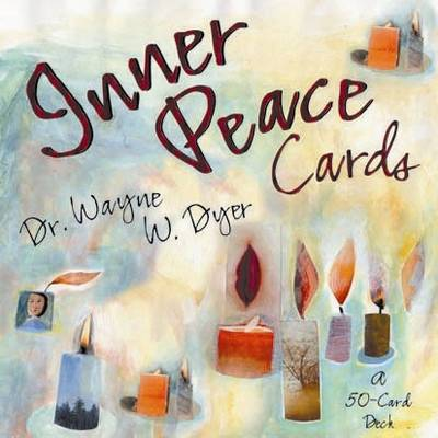 Inner Peace Cards: A Deck of 50 Affirmation Cards to Help You Find Your Inner Peace - Dyer, Wayne W.