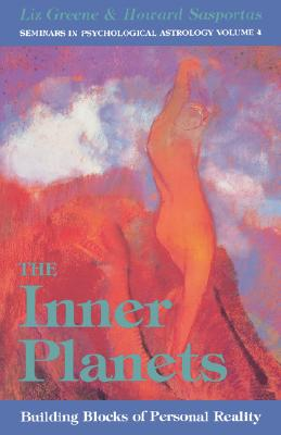 Inner Planets: Building Blocks of Personal Reality - Greene, Liz, Ph.D.