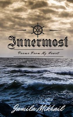 Innermost: Poems from My Heart - Mikhail, Jamila