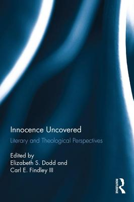 Innocence Uncovered: Literary and Theological Perspectives - Dodd, Elizabeth S