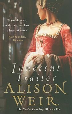 Innocent Traitor - Weir, Alison
