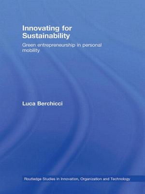 Innovating for Sustainability: Green Entrepreneurship in Personal Mobility - Berchicci, Luca