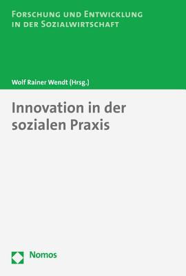 Innovation in Der Sozialen Praxis - Wendt, Wolf Rainer (Editor)