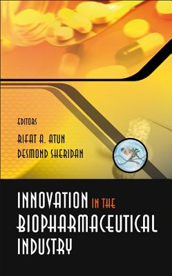 Innovation in the Biopharmaceutical Industry - Atun, Rifat A, and Sheridan, Desmond J