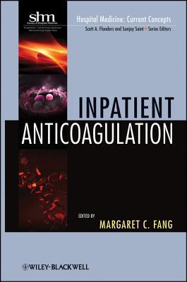 Inpatient Anticoagulation - Fang, Margaret C.