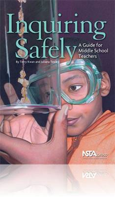 Inquiring Safely: A Guide for Middle School Teachers - Kwan, Terry, and Texley, Juliana