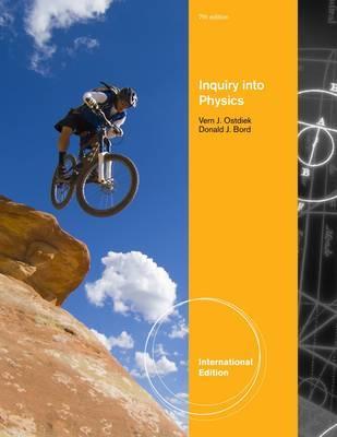 Inquiry into Physics - Ostdiek, Vern J., and Bord, Donald J.