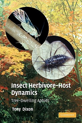 Insect Herbivore-Host Dynamics: Tree-Dwelling Aphids - Dixon, A. F. G.