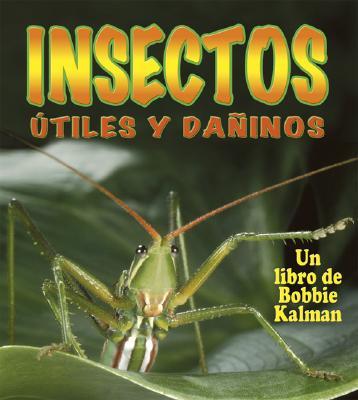 Insectos Utiles y Daninos - Aloian, Molly, and Kalman, Bobbie
