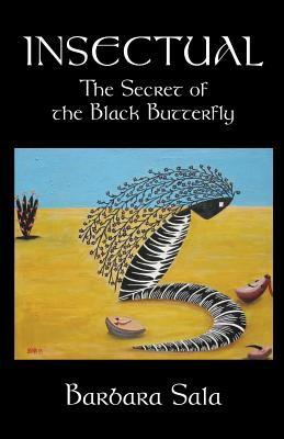Insectual: The Secret of the Black Butterfly - Sala, Barbara