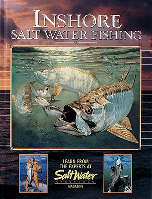 Inshore Salt Water Fishing - Saltwater Sportsman Magazine, and Gibson, Barry, (Me (Introduction by)