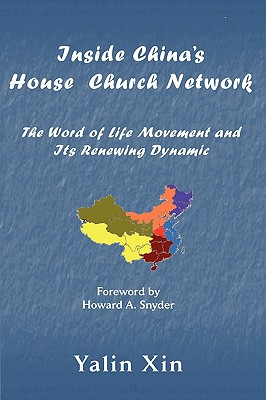 Inside China's House Church Network - Xin, Yalin