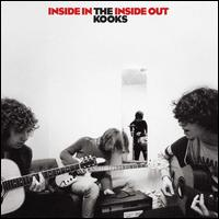 Inside In/Inside Out [Bonus Tracks] - The Kooks