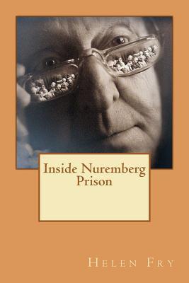 Inside Nuremberg Prison - Fry, Helen