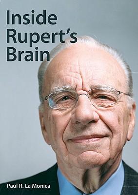 Inside Rupert's Brain - La Monica, Paul R