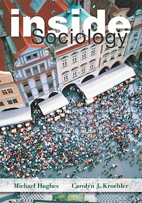 Inside Sociology - Hughes, Michael, and Kroehler, Carolyn J, and Hughes Michael