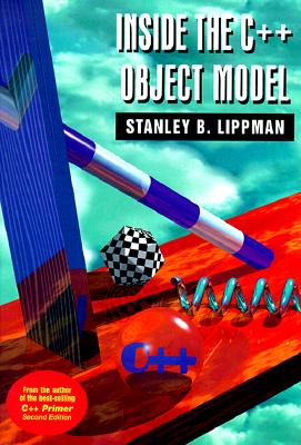 Inside the C++ Object Model - Lippman, Stanley B