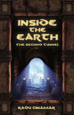 Inside the Earth- The Second Tunnel - Cinamar, Radu