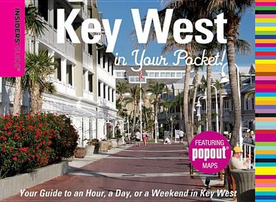 Insiders' Guide: Key West in Your Pocket!: Your Guide to an Hour, a Day, or a Weekend in Key West - Toppino, Nancy