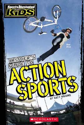 Insider's Guide to Action Sports - Higgins, Matt