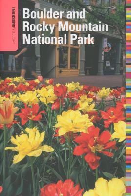 Insiders' Guide to Boulder and Rocky Mountain National Park - Leggett, Ann Alexander