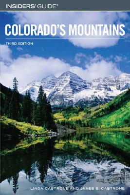 Insiders' Guide to Colorado's Mountains, 3rd - Castrone, Linda, and Castrone, Jim