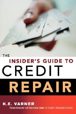 Insider's Guide to Credit Repair - Varner, K E