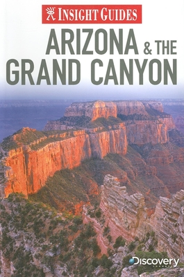 Insight Guide Arizona & the Grand Canyon - Gattuso, John (Editor), and Bell, Brian (Editor), and Lawrence, Steven (Editor)