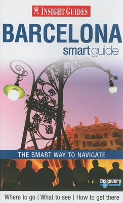 Insight Guide Barcelona Smart Guide - Davies, Sally, and Stevens, Tara, and Addleman, Katie