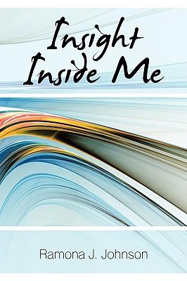 Insight Inside Me - Johnson, Ramona J.