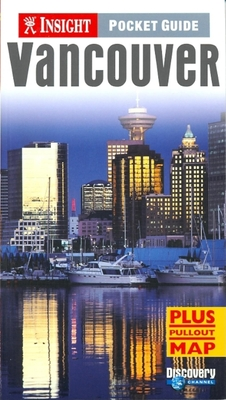 Insight Pocket Guide Vancouver - Rogers, Joel W, and Zenfell, Martha Ellen (Editor), and Gordon, Lesley (Editor)