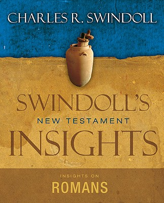 Insights on Romans - Swindoll, Charles R, Dr., and Gaither, Mark