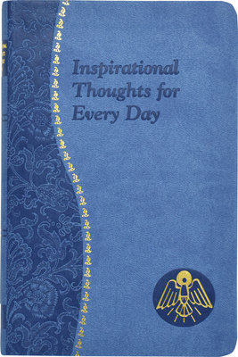 Inspirational Thoughts for Every Day - Donaghy, Thomas J, Reverend