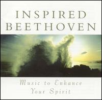 Inspired Beethoven: Music to Enhance Your Spirit - Alfredo Perl (piano); Andreas Schulist (tenor); Jadwiga Rappé (alto); James Galway (flute); Jan-Hendrik Rootering (bass);...