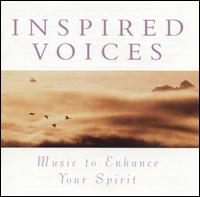 Inspired Voices: Music to Enhance Your Spirit - Andrew Lamb (organ); Anna Moffo (soprano); Elizabeth Norberg-Schulz (soprano); Friedrich Haider (piano); Hanover Band;...